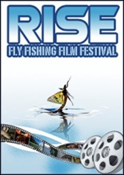 RISE Fly Fishing Film Festival